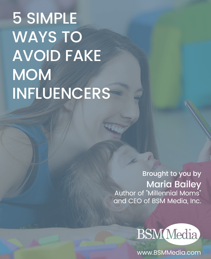 5 Simple Ways to Avoid Fake Mom Influencers - BSM Media