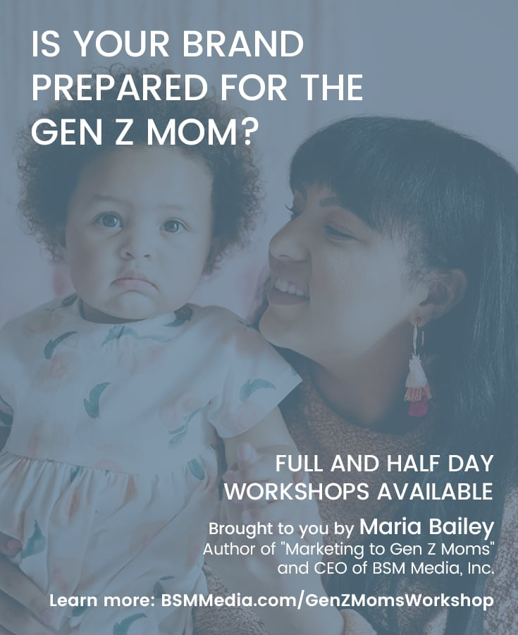 Prepare for Gen Z Moms Workshops // BSM Media, Inc.