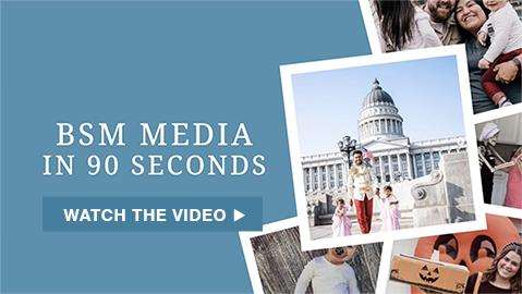 BSM Media in 90 Seconds